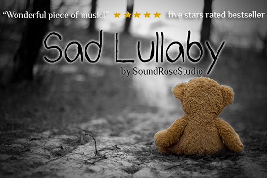 Sad Lullaby - Royalty Free Music by SoundRoseStudio