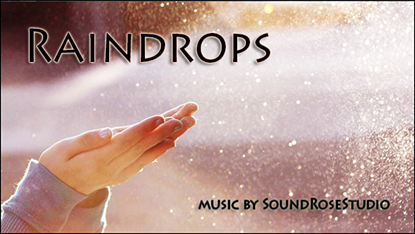 Raindrops - Royalty Free Music by SoundRoseStudio