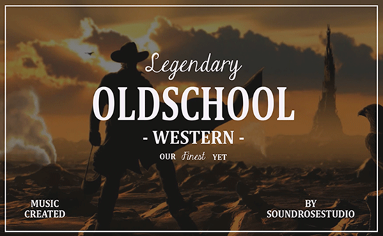 Legendary Oldchool Western - Royalty Free Music by SoundRoseStudio