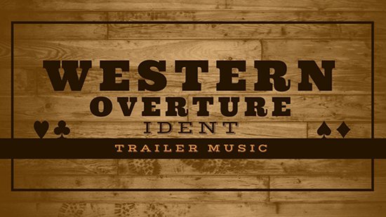 Western Overture Ident - Royalty Free Music by SoundRoseStudio
