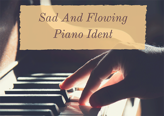 Sad And Flowing Piano Ident - Royalty Free Music by SoundRoseStudio